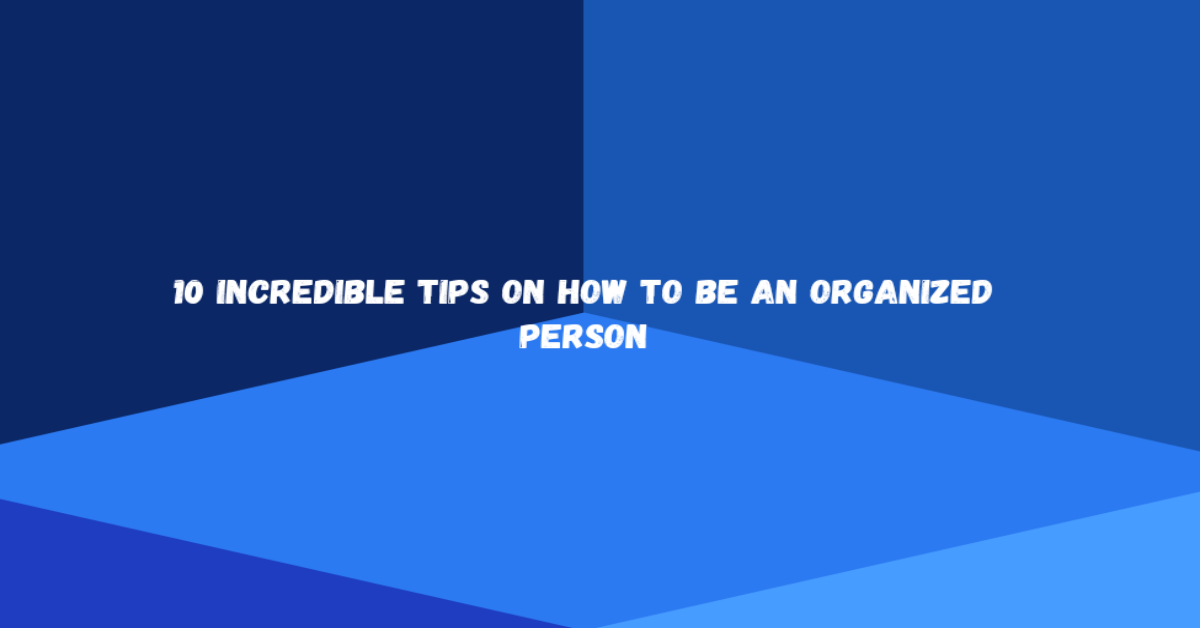 How to be an organized person inscription