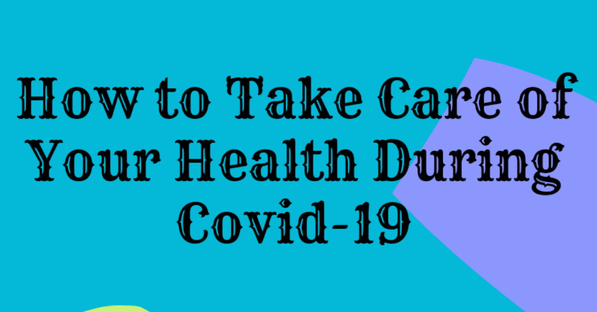 Colored text on how to take care of your health during covid-19