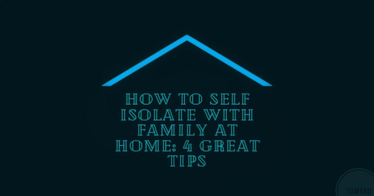 A house with the text on how to self isolate with family at home