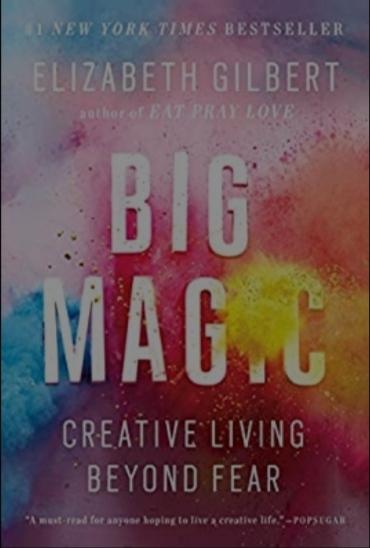 Elizabeth Gilbert's book on big magic