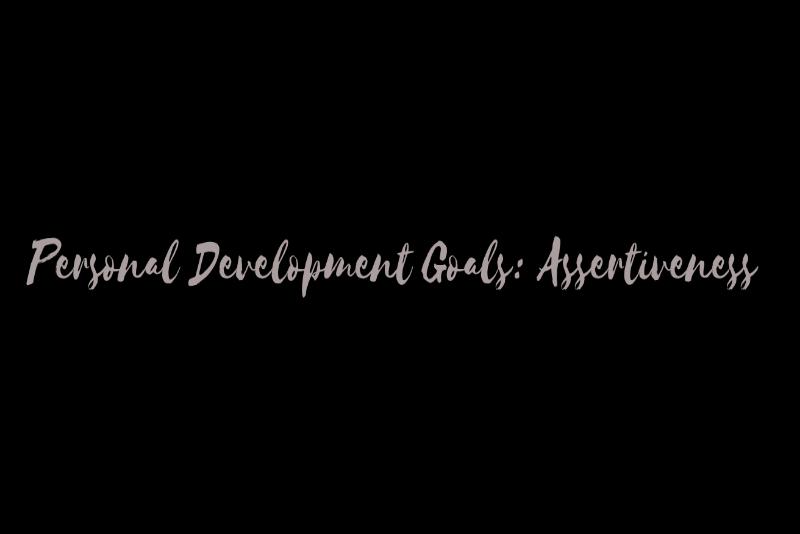 Personal Development Goals assertiveness