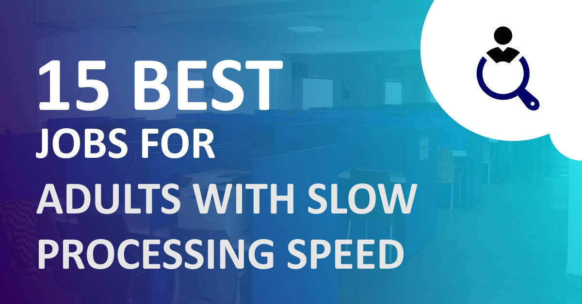 Best jobs for Adults with Slow Processing Speed image